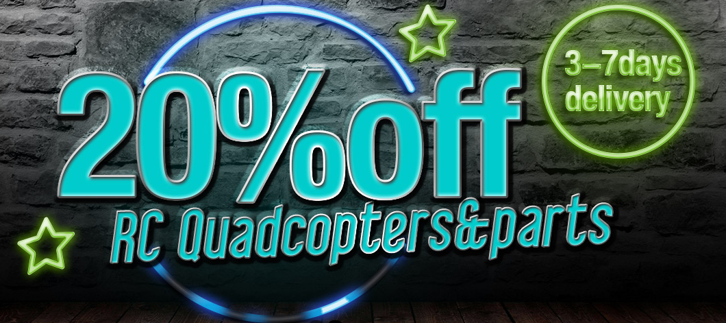 20% off for RC Quadcopters & Bags & Parts